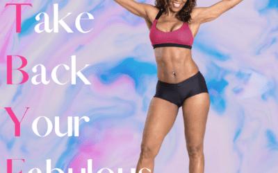 Choosing Now To Take Back Your FABULOUS Life